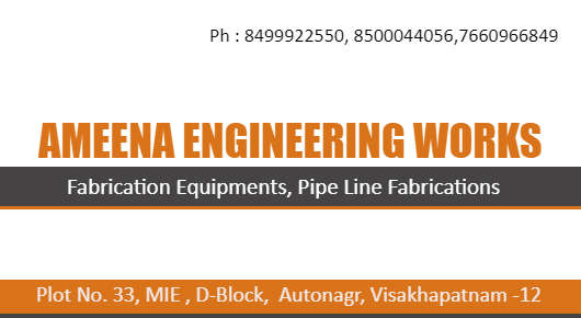 ameena Engineering works near Autonagar Fabrication Equipments Pipe Line Fabrications in Visakhapatnam Vizag,Auto Nagar In Visakhapatnam, Vizag